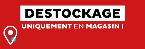 DESTOCKAGE Magasin uniquement